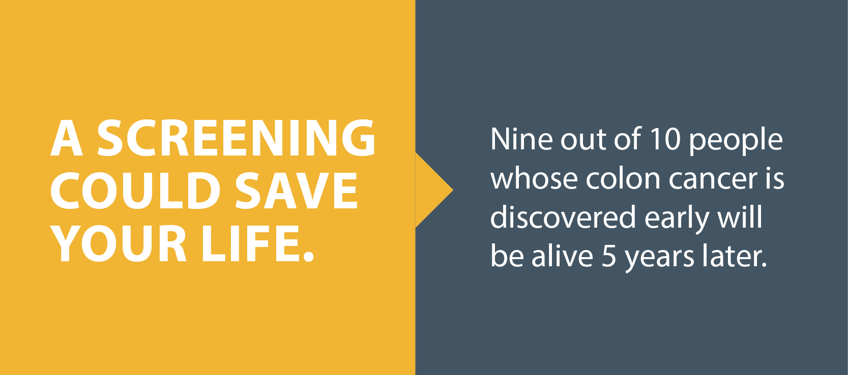 A colonoscopy can save your life.