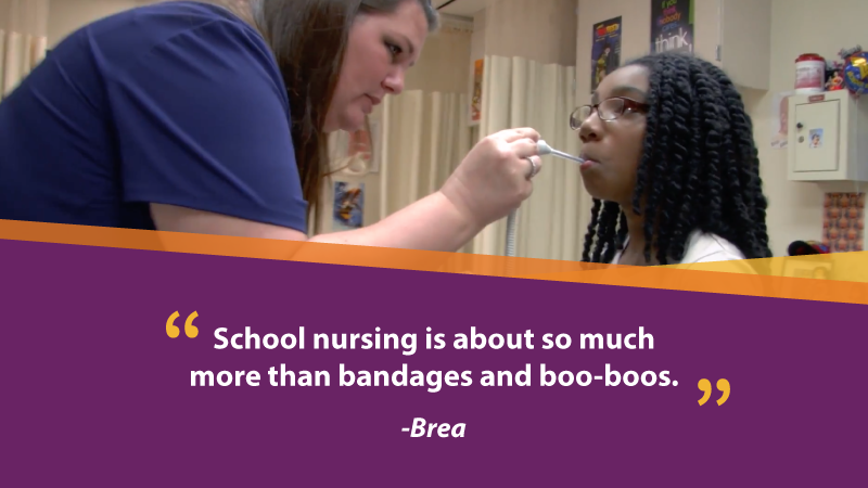 "image of school nurse, Brea, checking student's temperature. Image is a quote from Brea which says, ""School nursing is about so much more than bandages and boo-boos."""